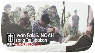 Video Iwan Fals & NOAH - Yang Terlupakan [Teaser Video Clip] download MP3, 3GP, MP4, WEBM, AVI, FLV Oktober 2018