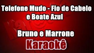 Telefone mudo, Fio de cabelo, Boate azul -Bruno e Marrone - Karaokê