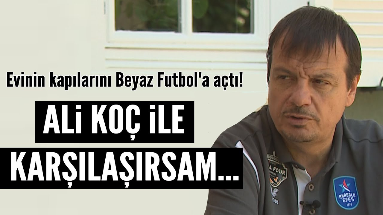 Ergin Ataman evinin kapılarını Beyaz Futbol'a açtı! Şampiyon antrenörden çarpıcı futbol yorumları