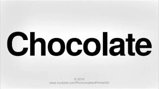 How To Pronounce Chocolate | Pronunciation Primer HD