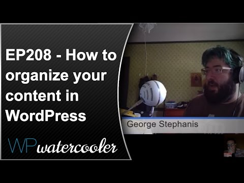 EP208 - How to organize your content in WordPress