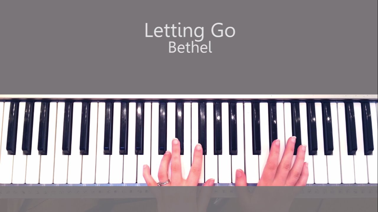 How to play letting go bethel music piano tutorial and chords how to play letting go bethel music piano tutorial and chords hexwebz Images