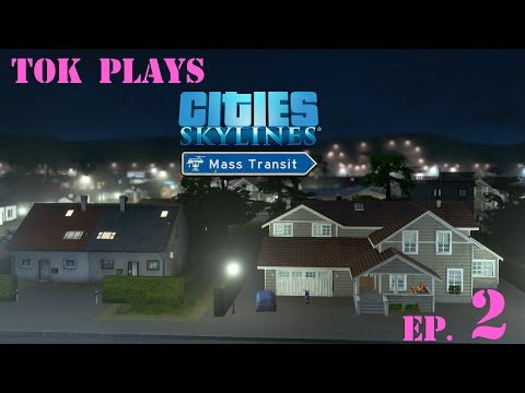 Tok plays Cities: Skylines - Mass Transit ep. 2 - Discovering The Radio