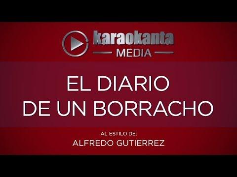 Karaokanta - Alfredo Gutiérrez - El diario de un borracho