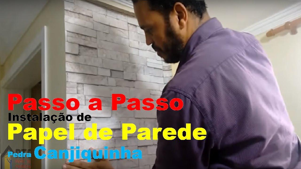 3a167a4e5 Passo a Passo - Instalação de Papel de Parede Pedra Canjiquinha ...