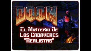 """Doom : El Misterio De Los Cadáv3res """"Realistas"""" (Loquendo By My Name Is Doomguy)"""