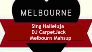 Sing Halleluja (DJ CarpetJack Melbourn Mashup) (downloadlink in description)