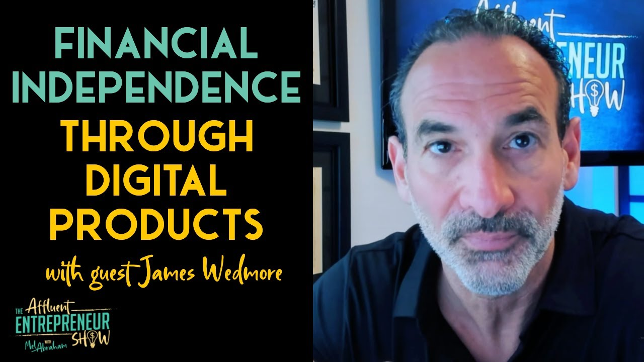 TAE 012 Financial Independence Through Digital Products With James Wedmore