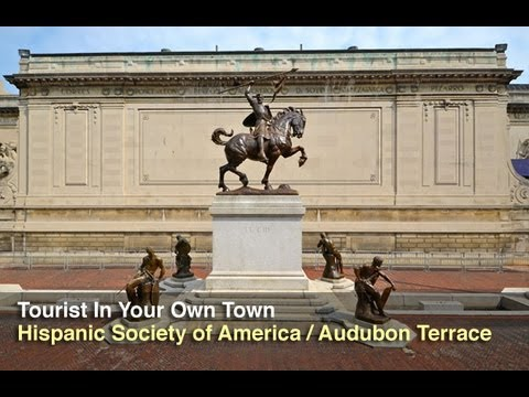 Tourist In Your Own Town #24 - Hispanic Society of America / Audubon Terrace