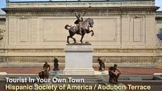 Tourist In Your Own Town # 24 - Hispanic Society of America / Audubon Terrace