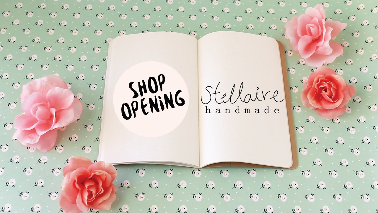 Stellaire Handmade Shop Opening Youtube