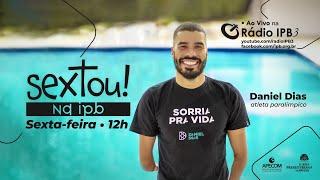 Sextou IPB #W37_21 - Daniel Dias