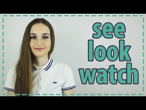 Разница между глаголами SEE, LOOK, и WATCH 👓  - English Spot