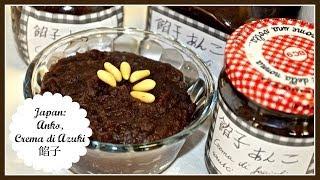 Japan: Anko 餡子 - Crema Dolce Di Fagioli Azuki   Il Cibo Delle Coccole