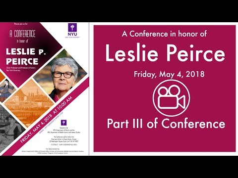 Part III: A Conference in honor of Leslie Peirce