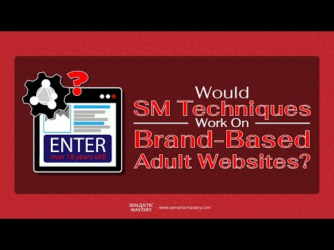 Would SM Techniques Work On Brand-Based Adult Websites?