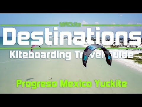 Kiteboarding Travel Guide: Progreso Mexico - Yuckite: Destinations EP01