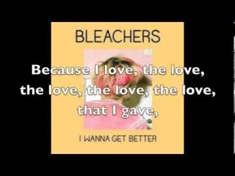 I Wanna Get Better - Bleachers - Lyrics On Screen