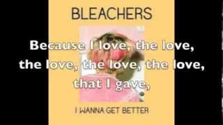 I wanna get better - Bleachers - Lyrics on screen