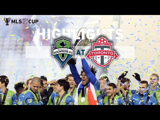 HIGHLIGHTS: Seattle Sounders FC at Toronto FC | MLS Cup Final
