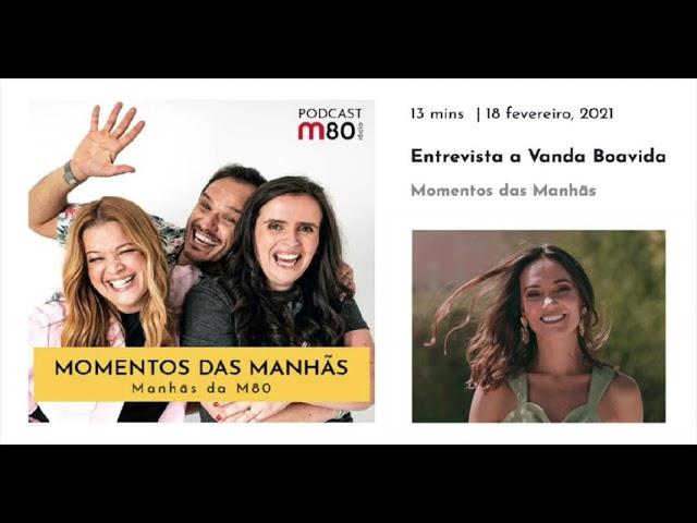 Entrevista Vanda Boavida   M80