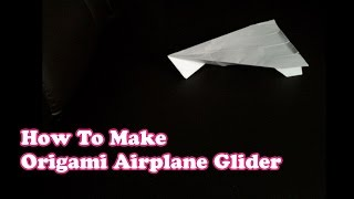 How To Make Origami Airplane Glider