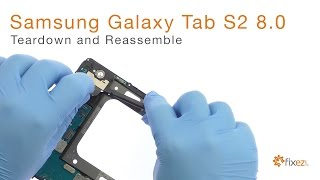 Samsung Galaxy Tab S2 8.0 Teardown and Reassemble Guide - Fixez.com
