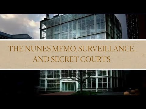 Cato Connects: The Nunes Memo, Surveillance, and Secret Courts