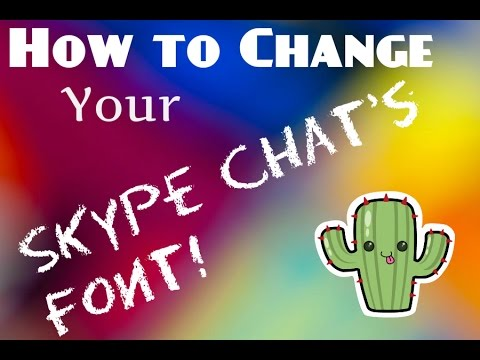 How To Change Your Skype Chat Font | Tutorial