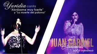 "Yuridia - ""Abrázame muy fuerte"" & ""La muerte del palomo"" / Homenaje a Juan Gabriel"
