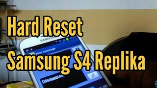 Hard Reset Samsung S4 Replika