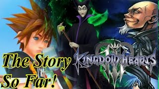Kingdom Hearts 3 - The Story So Far