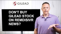 Don't Buy Gilead Stock on Remdesivir News | GILD Stock Analysis