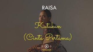 RAISA - KUTUKAN (CINTA PERTAMA) - Tanpa Musik