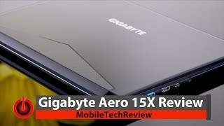 Gigabyte Aero 15X Review - Fast and Classy Slim Gaming Laptop