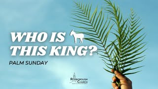 Who is this King? | Pastor Charlie Jomes | March 28, 2021
