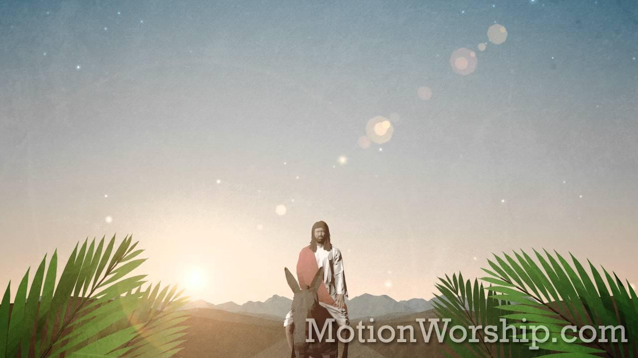 Palm Sunday Jerusalem Jesus HD Loop By Motion Worship