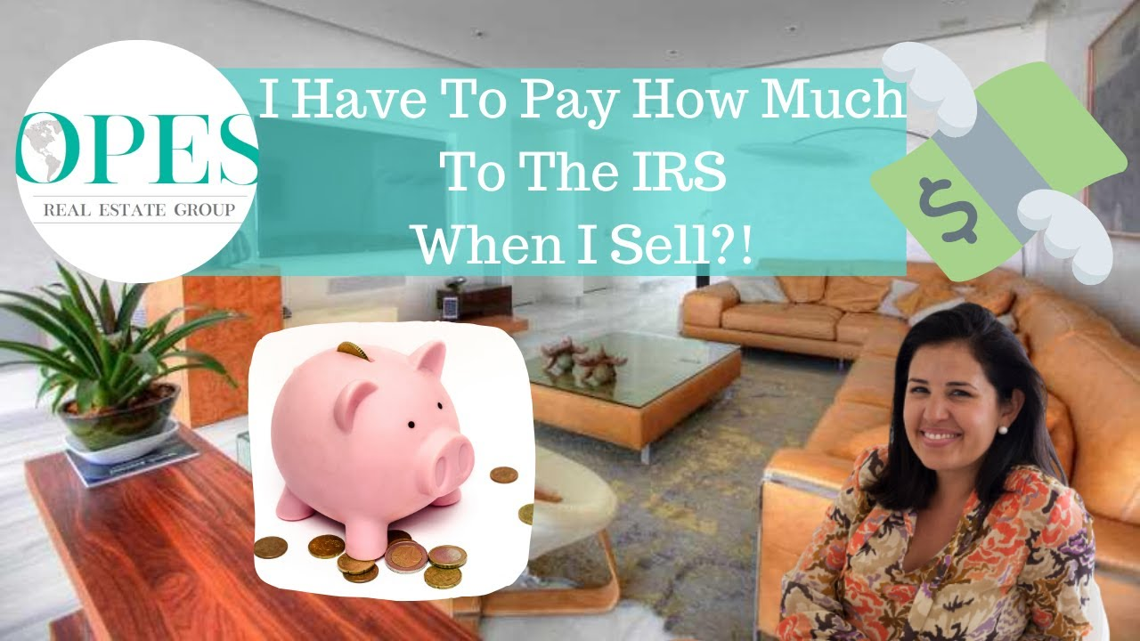 Fact or Myth? When I sell my propety I have to pay the IRS!!!