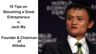 10 Tips On Becoming a Great Entrepreneur By Jack Ma | Advice For Young Entrepreneurs