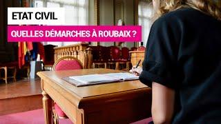 Etat civil : quelles démarches à Roubaix ?
