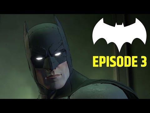 BATMAN GAMEPLAY FULL EPISODE 3 | Batman The Telltale Series Walkthrough