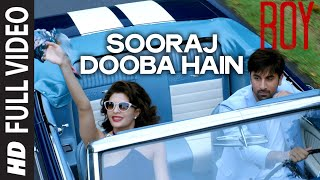 Sooraj Dooba Hain (Full Video Song) | Roy (2015)