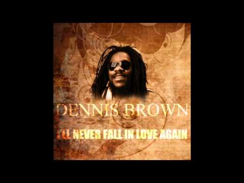 I'll Never Fall In Love Again - Dennis Brown