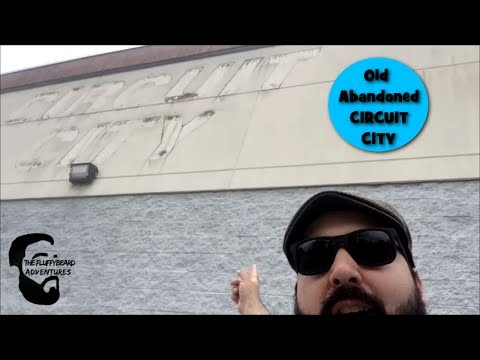 Old Abandoned CIRCUIT CITY - FluffyBeard Adventures #57