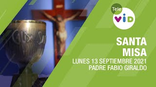 Misa de hoy ⛪ Lunes 13 de Septiembre de 2021, Padre Fabio Giraldo – Tele VID