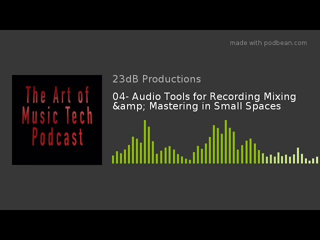 04- Audio Tools for Recording Mixing & Mastering in Small Spaces