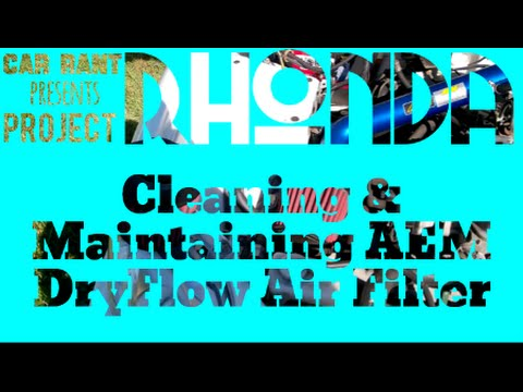 Project RHONDA: How to clean and maintain an AEM DryFlow Filter