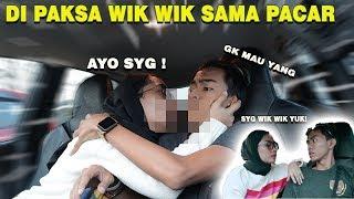 DI PAKSA PACAR WIK WIK DI MOBIL AUTO MAU !