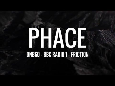 Phace - DNB60 (BBC Radio 1 - Friction)