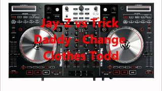 Jay-Z vs Trick Daddy - Change Clothes Todd.wmv